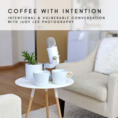Coffee with Intention with Judy Lee Photography
