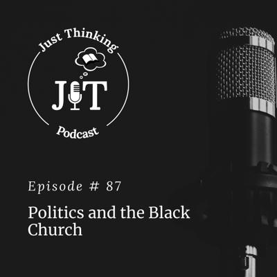Cover art for EP # 087 | Politics and the Black Church