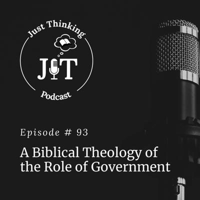 EP # 093 | A Biblical Theology of the Role of Government