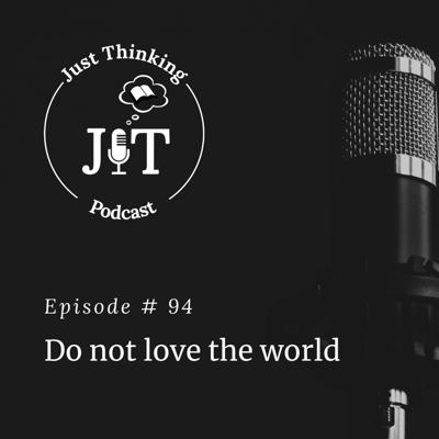 Cover art for EP # 094 | Do Not Love the World