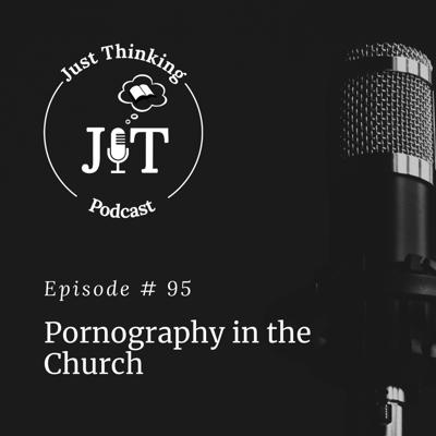 Cover art for EP # 095 | Pornography in the Church
