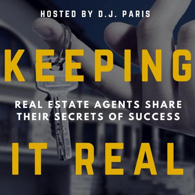 Keeping it Real Podcast • For REALTORS ® • Interviews With Top Real Estate Brokers and Agents