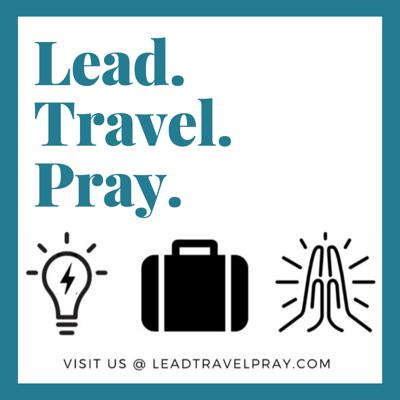 Lead. Travel. Pray.