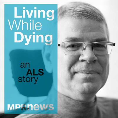 Living While Dying: An ALS Story