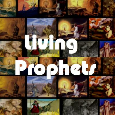 The Search for Living Prophets