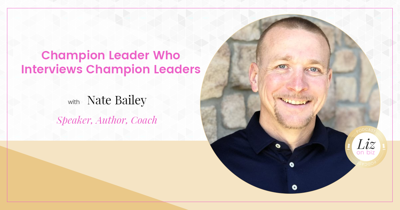 Cover art for E188 – Nate Bailey – Champion Leader Who Interviews Champion Leaders