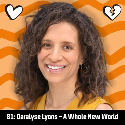 Cover art for 81: Daralyse Lyons – A Whole New World
