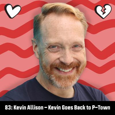 Cover art for 83: Kevin Allison – Kevin Goes Back To P-Town