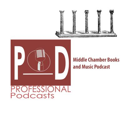 Middle Chamber Books and Music Podcast