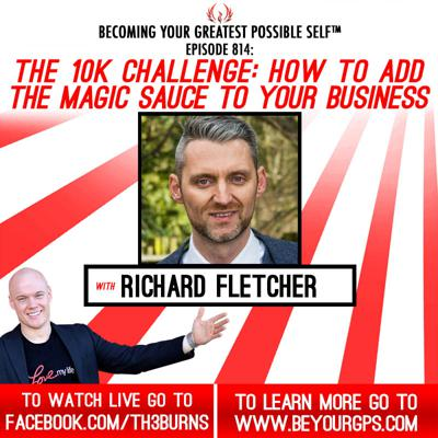 Cover art for The 10K Challenge: How To Add The Magic Sauce To Your Business With Richard Fletcher