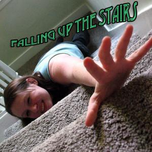 Falling Up the Stairs