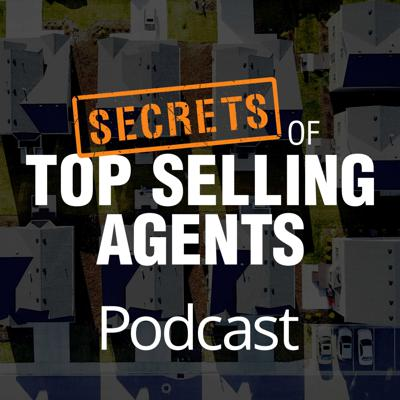 Secrets of Top Selling Agents Podcast