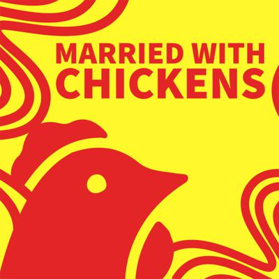 Married With Chickens