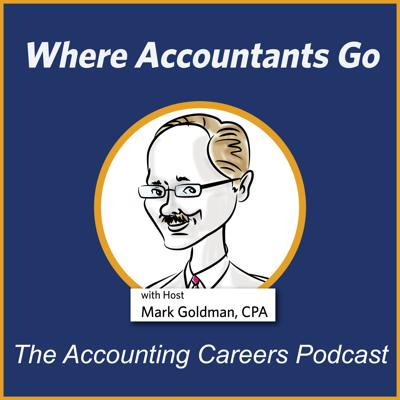 Where Accountants Go - The Accounting Careers Podcast