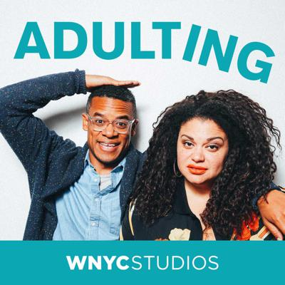 Join hosts Michelle Buteau and Jordan Carlos as they navigate the rough waters of adulthood with the help of hilarious adult guests like Phoebe Robinson, Jim Gaffigan and Danielle Brooks. Taxes? Ew! Asking for a raise? Yuck! Killing a mouse? No thanks. Plus: answers to all your adulting questions.  Adulting is produced by WNYC Studios, home to great podcasts like Radiolab, Death, Sex & Money, Nancy and Here's the Thing with Alec Baldwin.