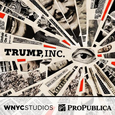 """He's the President, yet we're still trying to answer basic questions about how his business works: What deals are happening, who they're happening with, and if the President and his family are keeping their promise to separate the Trump Organization from the Trump White House. """"Trump, Inc."""" is a joint reporting project from WNYC Studios and ProPublica that digs deep into these questions. We'll be layout out what we know, what we don't and how you can help us fill in the gaps.  WNYC Studios is a listener-supported producer of other leading podcasts, including On the Media, Radiolab, Death, Sex & Money, Here's the Thing with Alec Baldwin, Nancy and many others. ProPublica is a non-profit investigative newsroom. © WNYC Studios"""