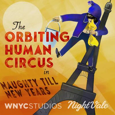 Discover a wondrously surreal world of magic, music, and mystery. This immersive, cinematic audio spectacle follows the adventures of a lonely, stage-struck janitor who is drawn into the larger-than-life universe of the Orbiting Human Circus, a fantastical, wildly popular radio show broadcast from the top of the Eiffel Tower. WNYC Studios presents a special director's cut of this joyous, moving break from reality. Starring John Cameron Mitchell, Julian Koster, Tim Robbins, Drew Callander, Susannah Flood, and featuring Mandy Patinkin and Charlie Day. Season one of The Orbiting Human Circus (of the Air) is a co-presentation of WNYC Studios and Night Vale Presents.