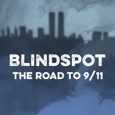 Introducing Blindspot: The Road to 9/11