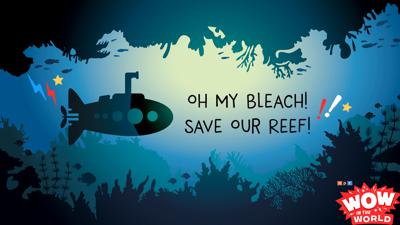 Cover art for Oh My Bleach! Save Our Reef!