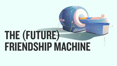 Cover art for VIDEO: The (Future) Friendship Machine