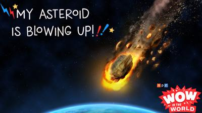 Cover art for MY ASTEROID IS BLOWING UP! (encore)
