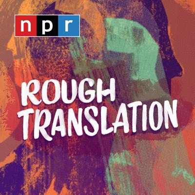 How are the things we're talking about being talked about somewhere else in the world? Gregory Warner tells stories that follow familiar conversations into unfamiliar territory. At a time when the world seems small but it's as hard as ever to escape our echo chambers, Rough Translation takes you places.