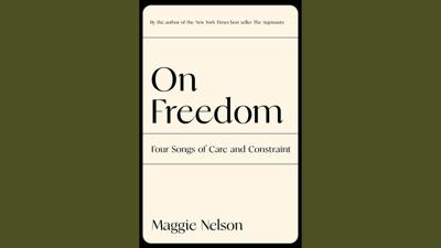 Cover art for What Maggie Nelson Means When She Talks About Freedom