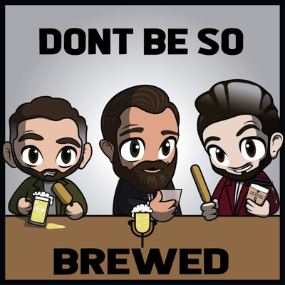 Don't Be So Brewed