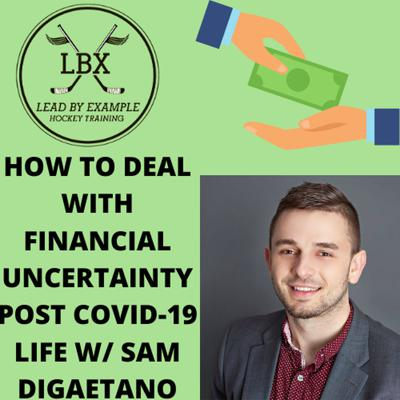 Cover art for HOW TO DEAL WITH FINANCIAL UNCERTAINTY POST COVID-19 LIFE W/ SAM DIGAETANO
