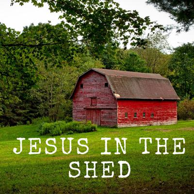 Jesus In The Shed
