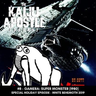Cover art for Episode #8 - Holiday Special: Gamera: Super Monster (1980)