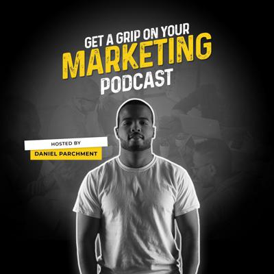 Get A Grip On Your Marketing Podcast