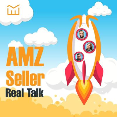 AMZ Seller Real Talk