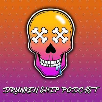 Drunken Ship Podcast