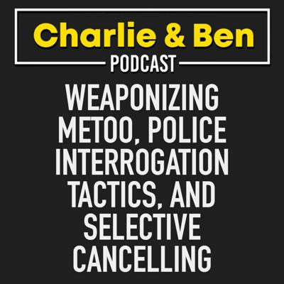 Cover art for Weaponizing MeToo, Police Interrogation Tactics, And Selective Cancelling