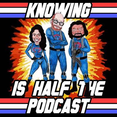 Knowing is Half the Podcast