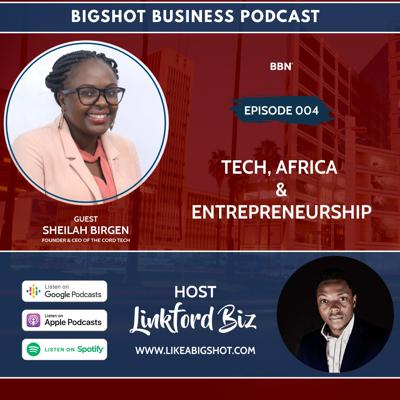 Cover art for 004. Tech, Africa and Entrepreneurship with Sheilah Birgen