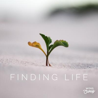 Finding Life Teaching Podcast