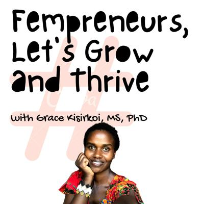 Fempreneurs, Let's Grow and Thrive