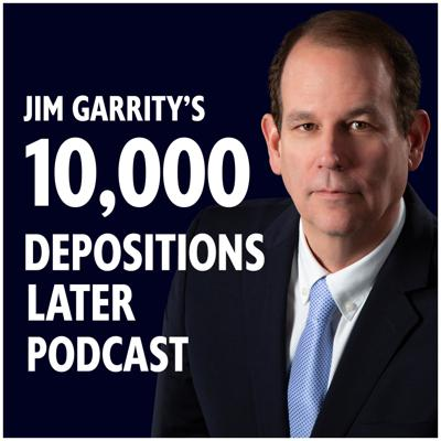 10,000 Depositions Later Podcast