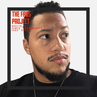 The Faqs Project-Hosted by James