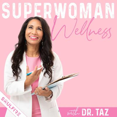 Super Woman Wellness by Dr. Taz