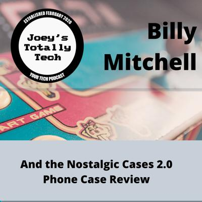 Cover art for Billy Mitchell - Also, The Nostalgic Cases 2.0 Phone Case Review