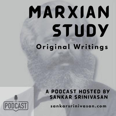 Marxism approach to study Political Science, Philosophy and Economics.This is a dedicated podcast for marxian study, with episodes of Original Books written by Karl Marx, Friedrich Engels and all Marxist Leaders.Hosted by Sankar Srinivasan. https://sankarsrinivasan.comListen with Sub-Titles on https://www.youtube.com/playlist?list=PL6GUNO0aHF37vH9ecAfek0nClFZdDP28a