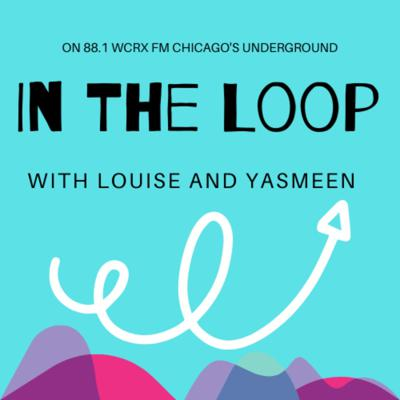 In the Loop with Louise Netz and Yasmeen Sheikah