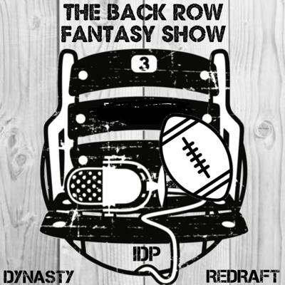 A no off-season, top notch IDP, Dynasty, DFS and Re-Draft fantasy football podcast with a twist of comedy and a pinch of debaucherySupport this podcast at — https://redcircle.com/the-back-row-fantasy-show-fantasy-football-podcast7608/exclusive-contentWant to advertise on this podcast? Go to https://redcircle.com/brands and sign up.