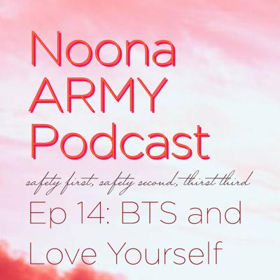 Cover art for EP 14: BTS and Love Yourself