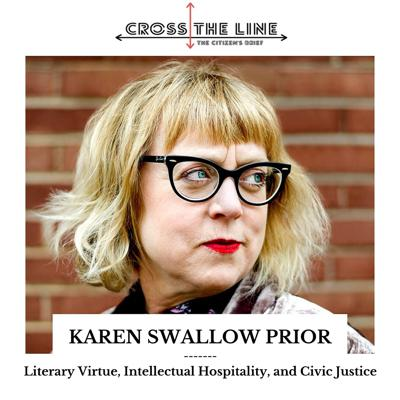 Cover art for Karen Swallow Prior - Literary Virtue, Intellectual Hospitality, and Civic Justice (S1:E10)