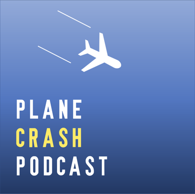 Each episode focuses on the details surrounding a specific plane accident followed by general discussion of air travel.Support this podcast at — https://redcircle.com/plane-crash-podcast/donationsAdvertising Inquiries: https://redcircle.com/brands