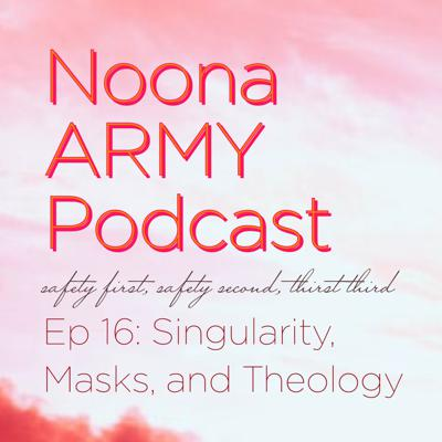 Cover art for EP 16: Singularity, Masks, and Theology